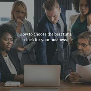 how to choose the best time clock for your business