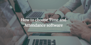 how to choose time and attendance software